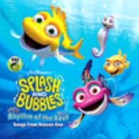 Cover image for Splash and bubbles. Rhythm of the reef : songs from season one.