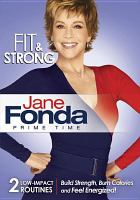 Cover image for Jane Fonda prime time. Fit & strong