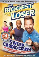 Cover image for The biggest loser. 6 week cardio crush.