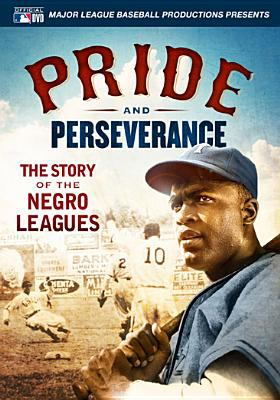 Cover image for Pride and perseverance : the story of the Negro Leagues