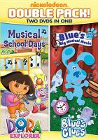 Cover image for Nickelodeon Double Pack!  : Dora the explorer: musical school days ; Blue's clues : Blue's big musical movie.