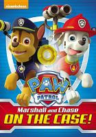 Cover image for PAW patrol. Marshall and Chase on the case!