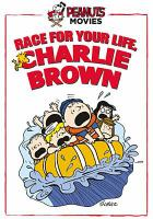 Cover image for Race for your life, Charlie Brown