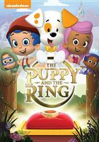 Cover image for Bubble guppies. The puppy and the ring