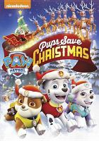Cover image for PAW patrol. Pups save Christmas.