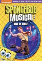 Cover image for The Spongebob musical : live on stage!