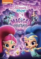 Cover image for Shimmer and Shine. Magical mischief.