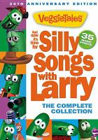 Cover image for Veggie Tales. And now it's time for silly songs with Larry : the complete collection.