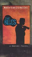 Cover image for Martin Scorsese presents the blues : a musical journey.