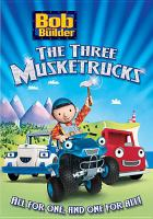 Cover image for Bob the Builder. The three musketrucks