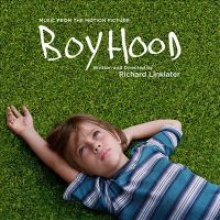 Cover image for Boyhood : music from the motion picture.