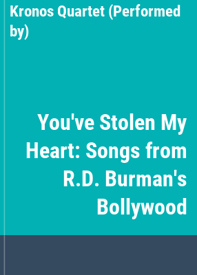 Cover image for You've stolen my heart songs from R.D. Burman's Bollywood.