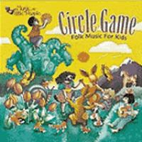 Cover image for Circle game : folk music for kids.