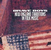 Cover image for Brave boys New England traditions in folk music.