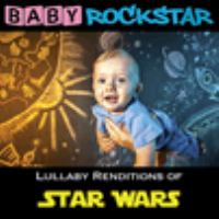 Cover image for Lullaby renditions of Star wars