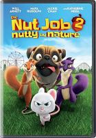 Cover image for The nut job 2 : nutty by nature