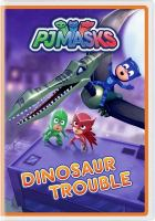 Cover image for PJ Masks. Dinosaur trouble.