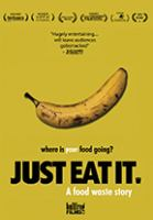 Cover image for Just eat it : a food waste story