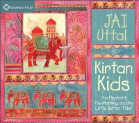 Cover image for Kirtan kids the elephant, the monkey, and the little butter thief