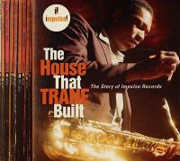 Cover image for The house that Trane built : the story of Impulse Records.