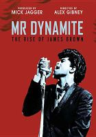 Cover image for Mr. Dynamite : the rise of James Brown