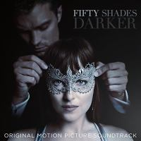 Cover image for Fifty shades darker : original motion picture soundtrack.