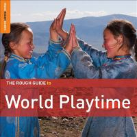Cover image for The rough guide to world playtime.
