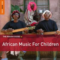 Cover image for The Rough guide to African music for children.