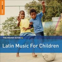Cover image for The rough guide to Latin music for children.