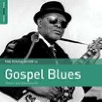 Cover image for The rough guide to gospel blues : reborn and remastered.