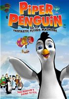 Cover image for Piper Penguin and his fantastic flying machines
