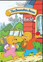 Cover image for The Berenstain Bears. Class is back!