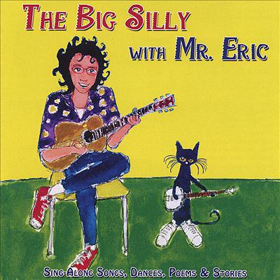 Cover image for The big silly with Mr. Eric