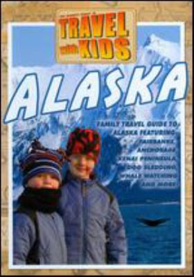 Cover image for Travel with kids. Alaska