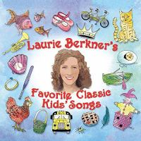 Cover image for Laurie Berkner's favorite classic kids' songs.