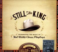 Cover image for Still the king : celebrating the music of Bob Wills and his Texas Playboys