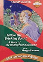 Cover image for Follow the drinking gourd a story of the Underground Railroad