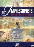Cover image for The Impressionists, vol. 1 the other French revolution : the road to impressionism.