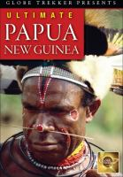 Cover image for Globe trekker. Ultimate Papua New Guinea