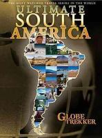 Cover image for Globe trekker. Ultimate South America