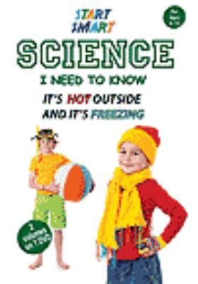 Cover image for Start smart: science I need to know. It's hot outside ; and, It's freezing.