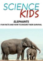 Cover image for Elephants : fun facts and how to ensure their survival.