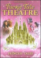 Cover image for Shelley Duvall's Faerie tale theatre. Princess tales