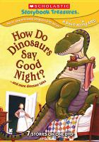 Cover image for How do dinosaurs say good night? : --and more dinosaur tales