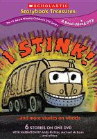 Cover image for I stink! : --and more stories on wheels