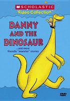 """Cover image for Danny and the dinosaur : ... and more friendly """"monster"""" stories"""