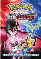 Cover image for Pokémon the movie. Diancie and the cocoon of destruction.