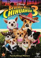 Cover image for Beverly Hills chihuahua 3 : viva la fiesta!