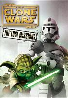 Cover image for Star Wars, the Clone Wars. The lost missions