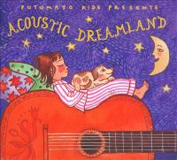 Cover image for Acoustic dreamland : Putumayo kids.